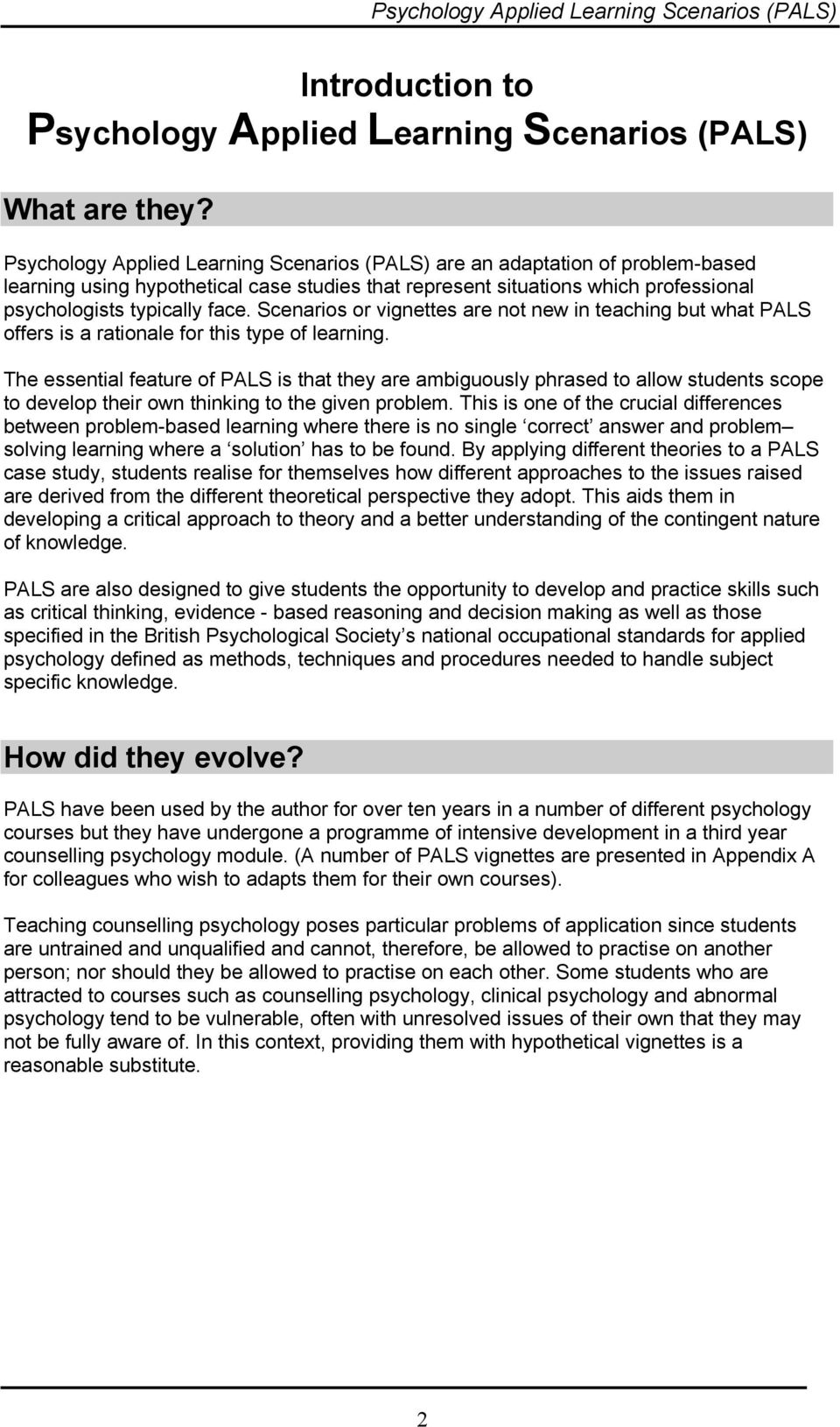 Scenarios or vignettes are not new in teaching but what PALS offers is a rationale for this type of learning.