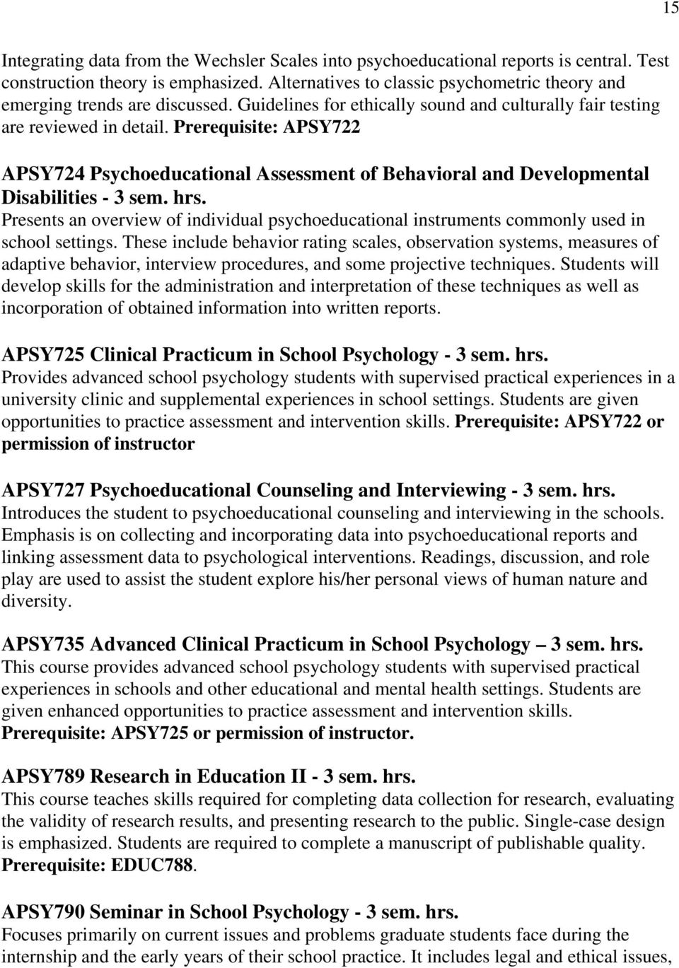 Prerequisite: APSY722 APSY724 Psychoeducational Assessment of Behavioral and Developmental Disabilities - 3 sem. hrs.