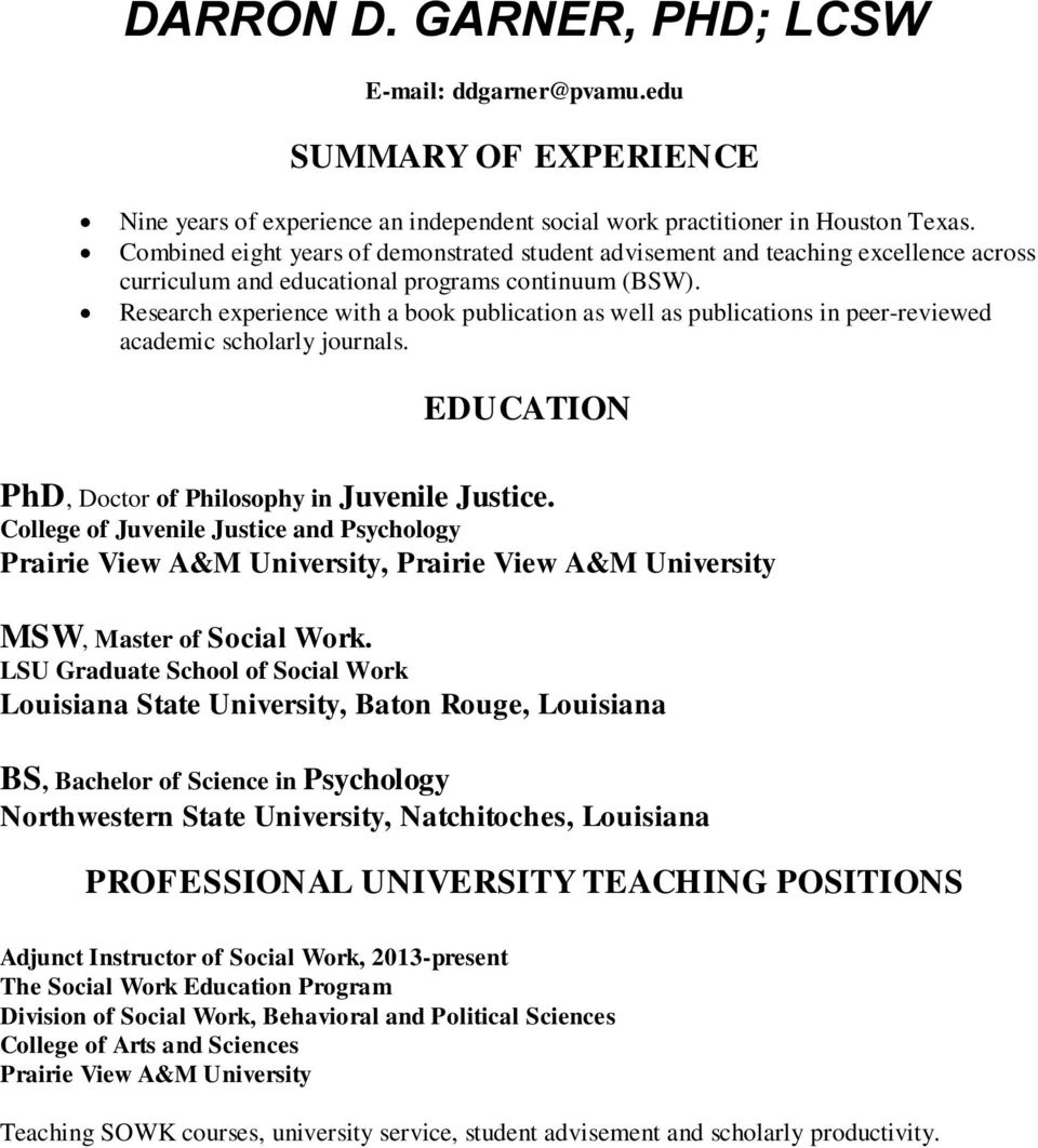 Research experience with a book publication as well as publications in peer-reviewed academic scholarly journals. EDUCATION PhD, Doctor of Philosophy in Juvenile Justice.