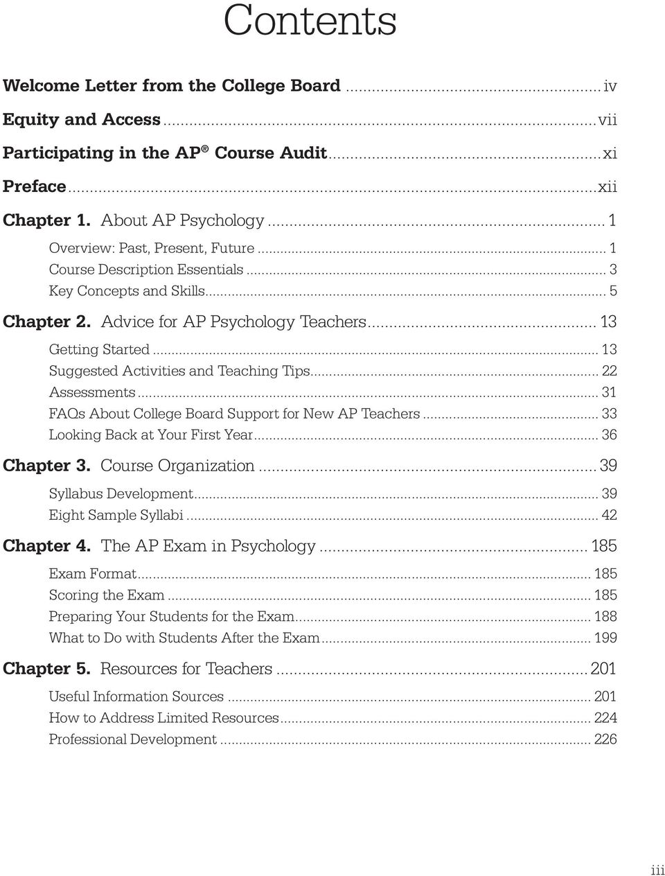 .. 31 FAQs About College Board Support for New AP Teachers... 33 Looking Back at Your First Year... 36 Chapter 3. Course Organization...39 Syllabus Development... 39 Eight Sample Syllabi.