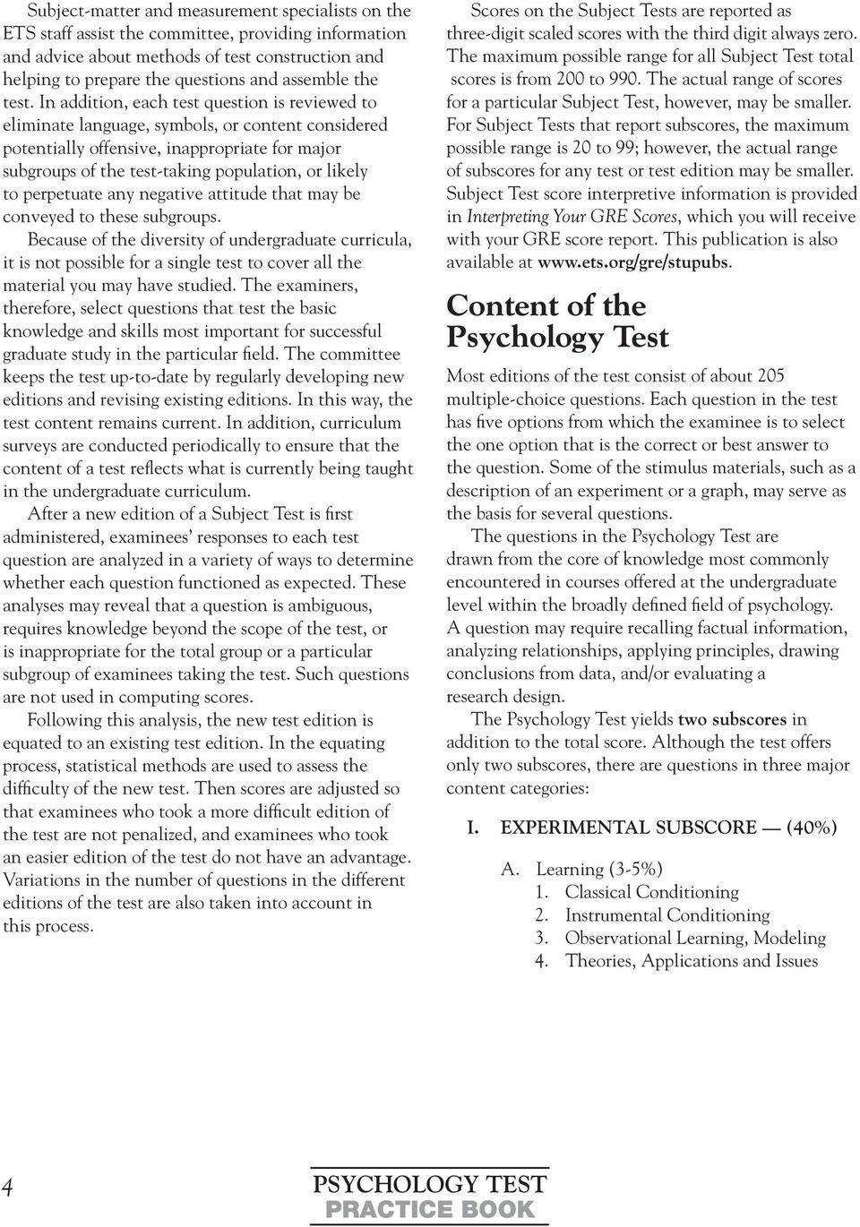 In addition, each test question is reviewed to eliminate language, symbols, or content considered potentially offensive, inappropriate for major subgroups of the test-taking population, or likely to