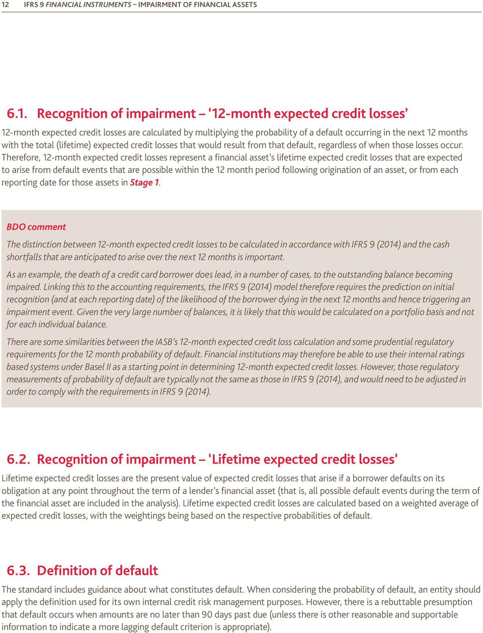 Therefore, 12-month expected credit losses represent a financial asset s lifetime expected credit losses that are expected to arise from default events that are possible within the 12 month period