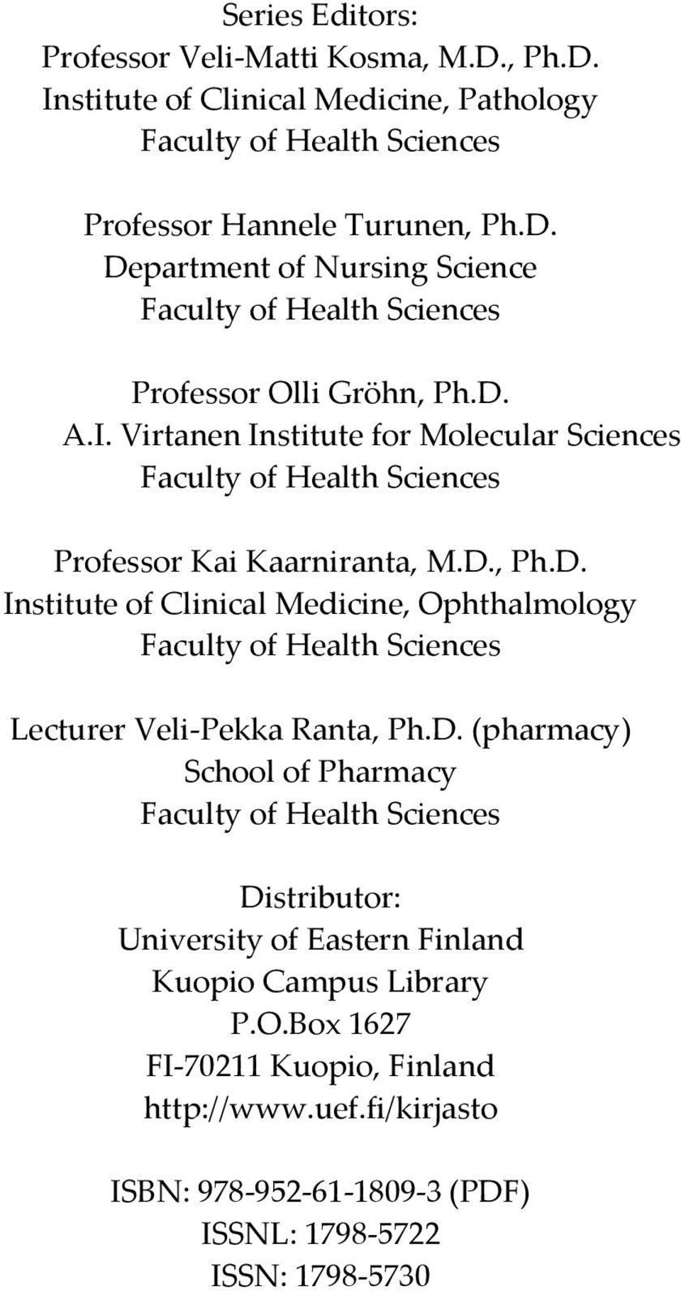 D. (pharmacy) School of Pharmacy Faculty of Health Sciences Distributor: University of Eastern Finland Kuopio Campus Library P.O.Box 1627 FI 70211 Kuopio, Finland http://www.uef.