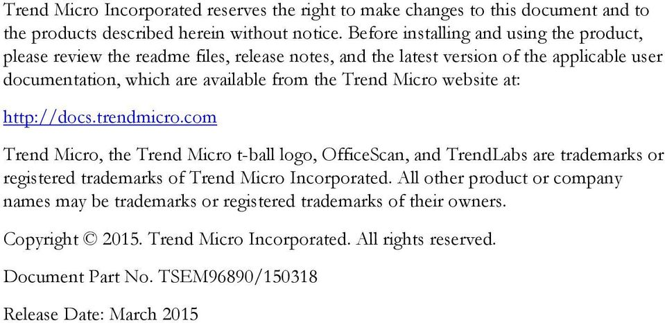 Trend Micro website at: http://docs.trendmicro.
