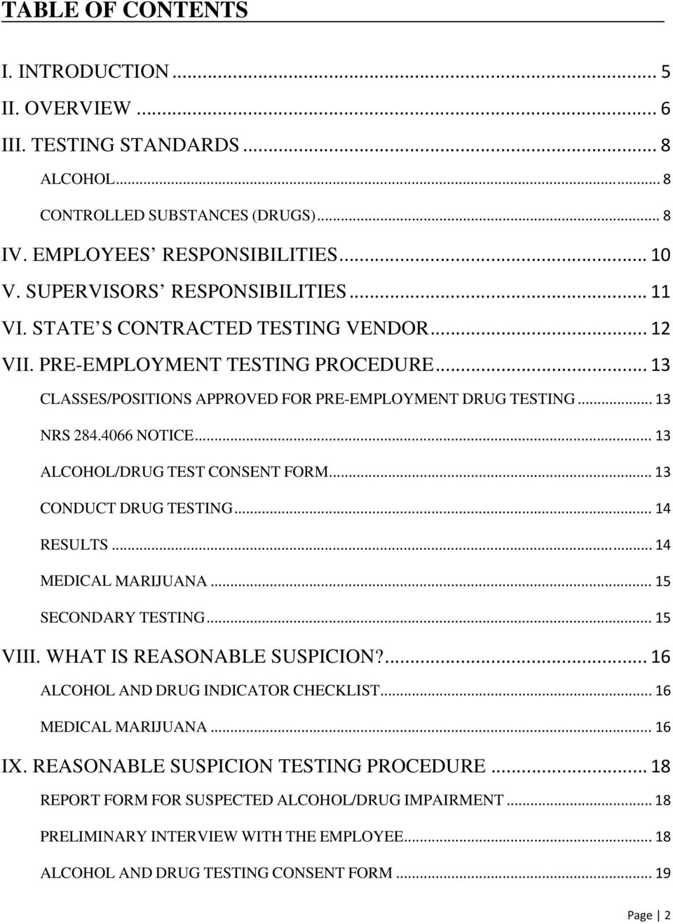 4066 NOTICE... 13 ALCOHOL/DRUG TEST CONSENT FORM... 13 CONDUCT DRUG TESTING... 14 RESULTS... 14 MEDICAL MARIJUANA... 15 SECONDARY TESTING... 15 VIII. WHAT IS REASONABLE SUSPICION?