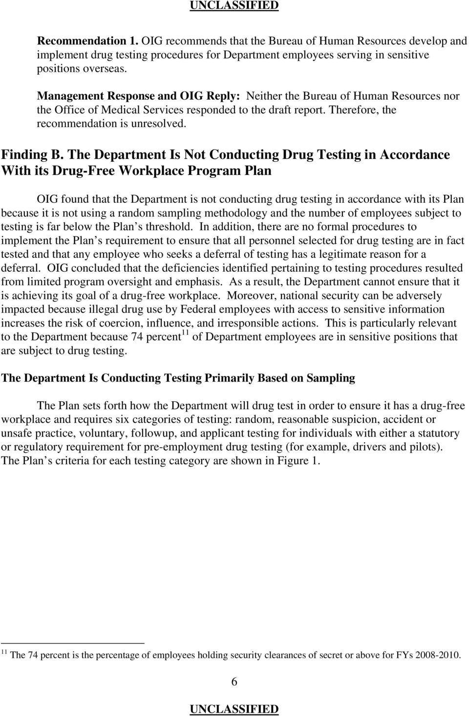 The Department Is Not Conducting Drug Testing in Accordance With its Drug-Free Workplace Program Plan OIG found that the Department is not conducting drug testing in accordance with its Plan because