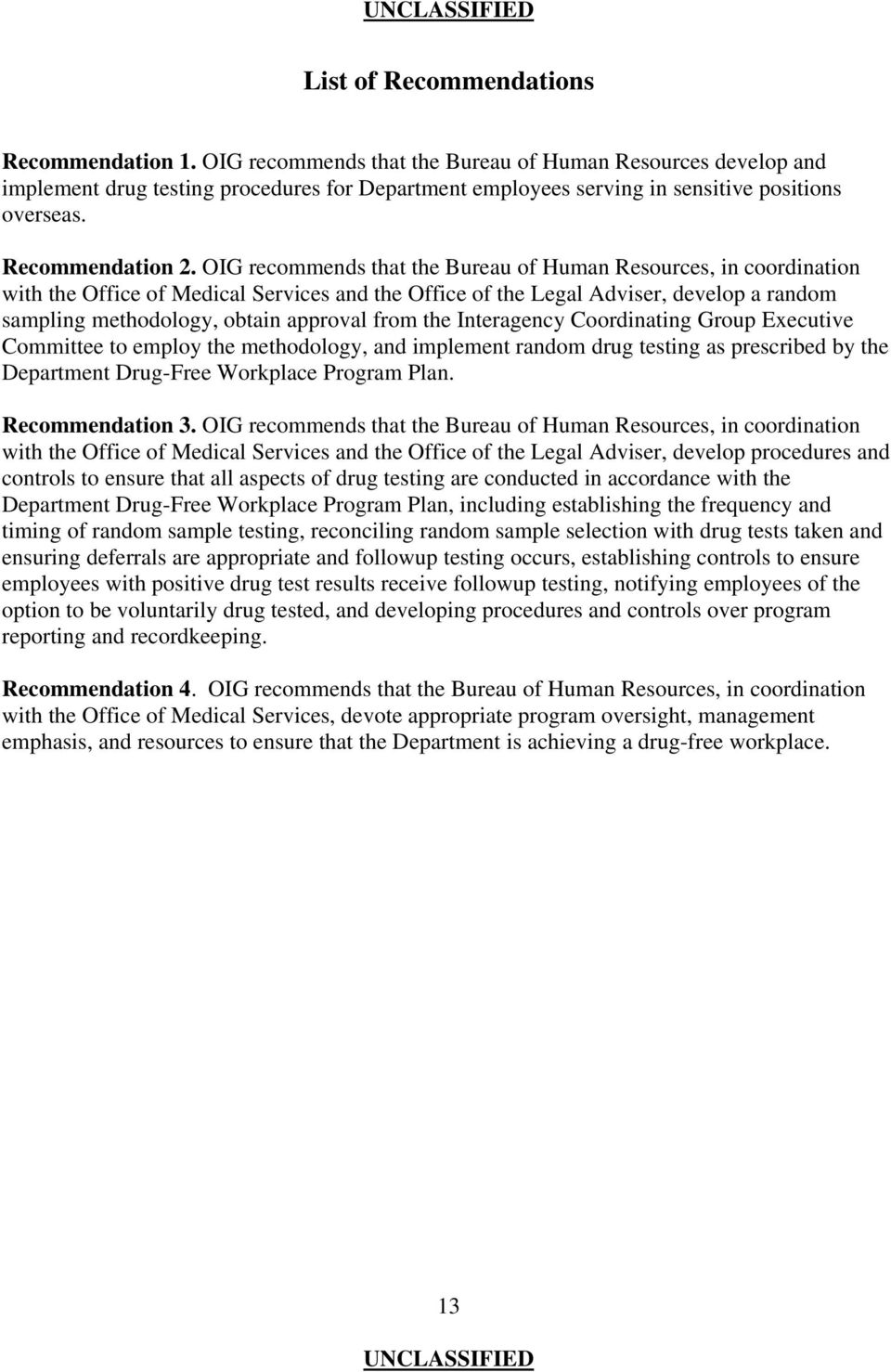 OIG recommends that the Bureau of Human Resources, in coordination with the Office of Medical Services and the Office of the Legal Adviser, develop a random sampling methodology, obtain approval from
