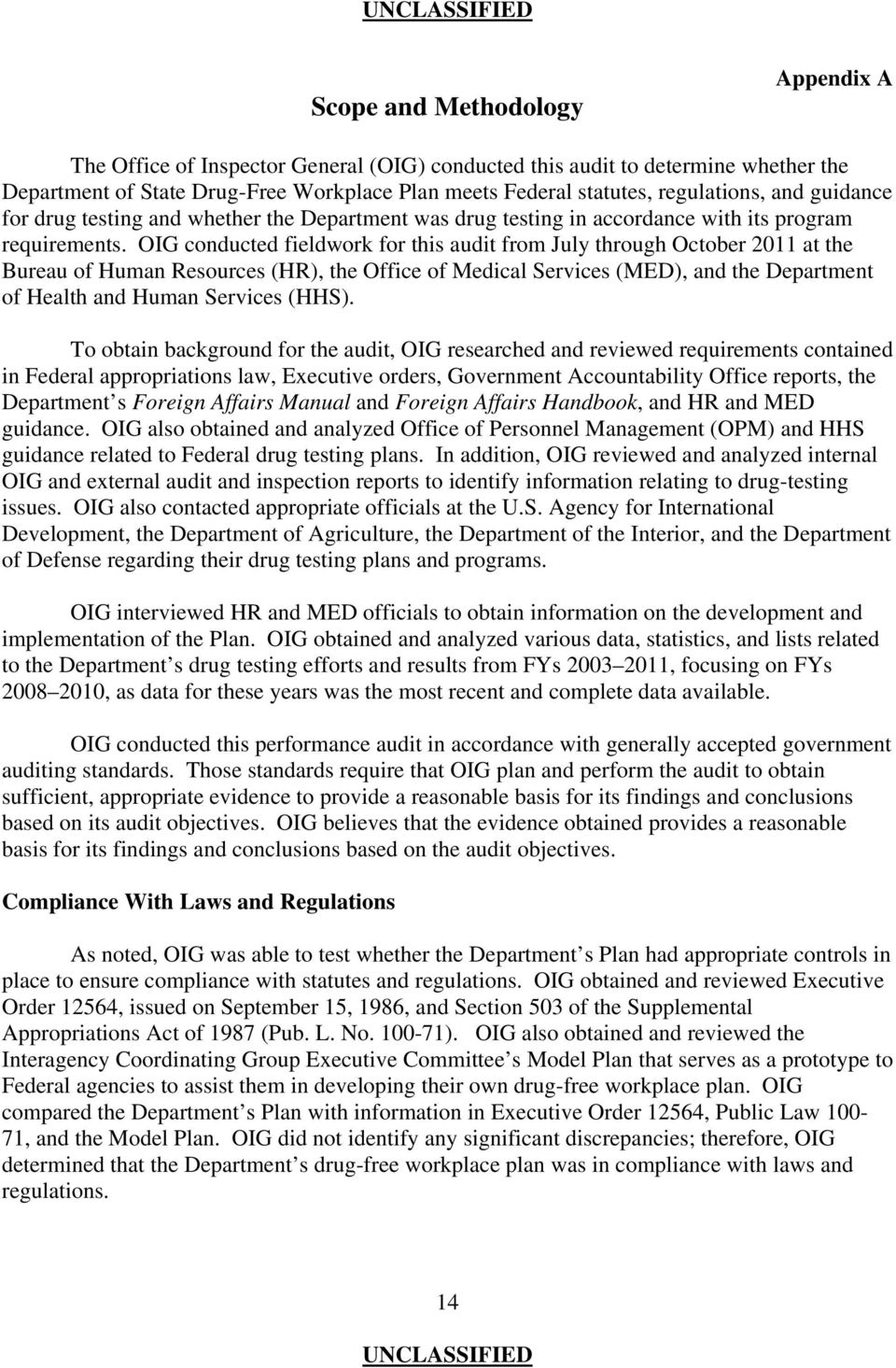 OIG conducted fieldwork for this audit from July through October 2011 at the Bureau of Human Resources (HR), the Office of Medical Services (MED), and the Department of Health and Human Services