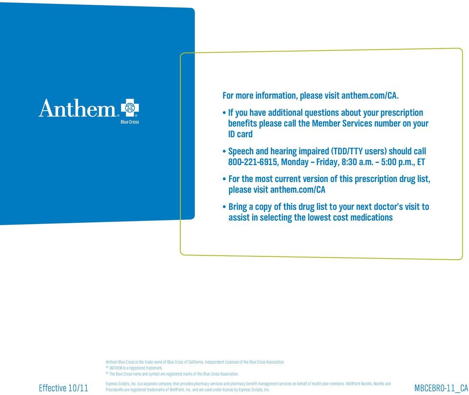 Friday, 8:30 a.m. 5:00 p.m., ET For the most current version of this prescription drug list, please visit anthem.