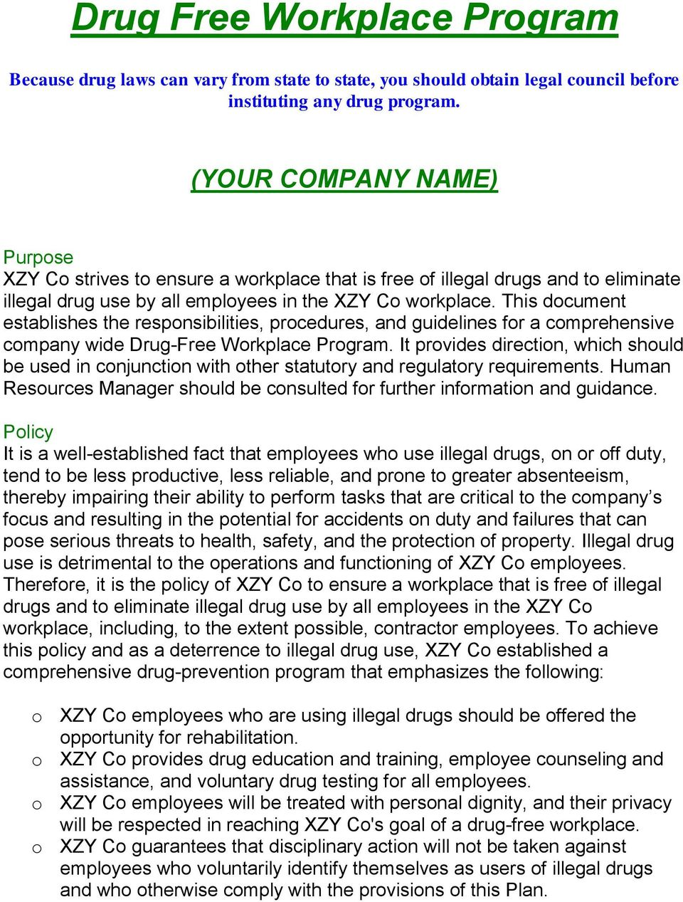This document establishes the responsibilities, procedures, and guidelines for a comprehensive company wide Drug-Free Workplace Program.