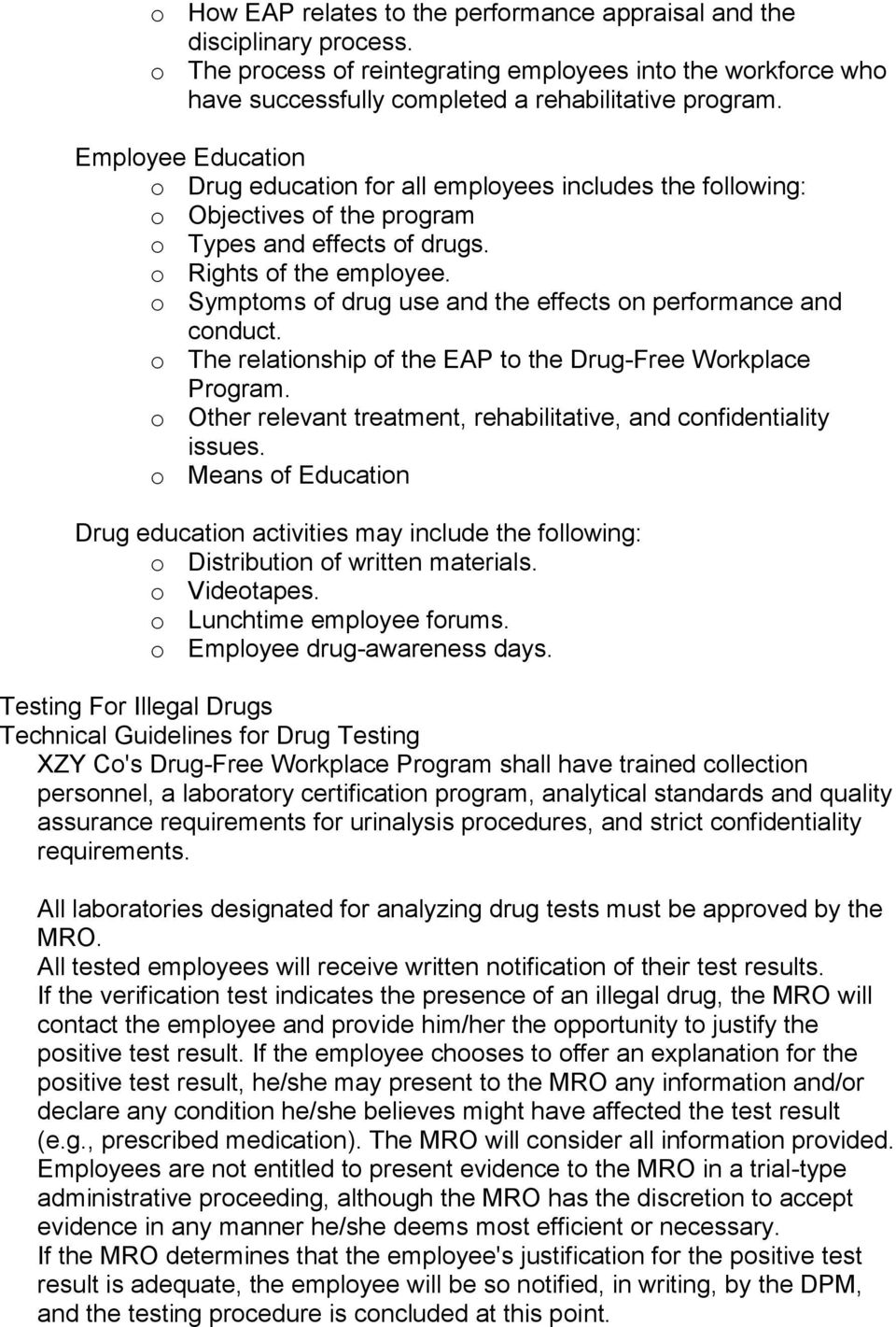 o Symptoms of drug use and the effects on performance and conduct. o The relationship of the EAP to the Drug-Free Workplace Program.