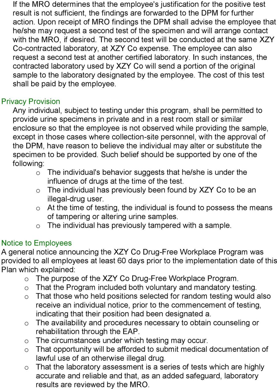 The second test will be conducted at the same XZY Co-contracted laboratory, at XZY Co expense. The employee can also request a second test at another certified laboratory.
