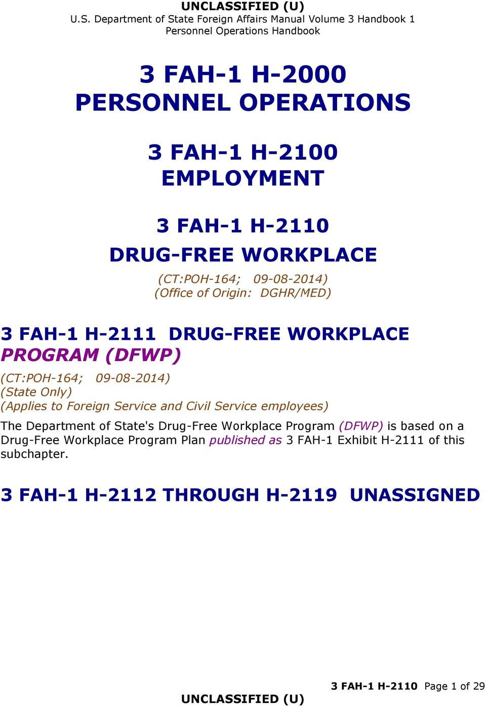 Service and Civil Service employees) The Department of State's Drug-Free Workplace Program (DFWP) is based on a Drug-Free Workplace