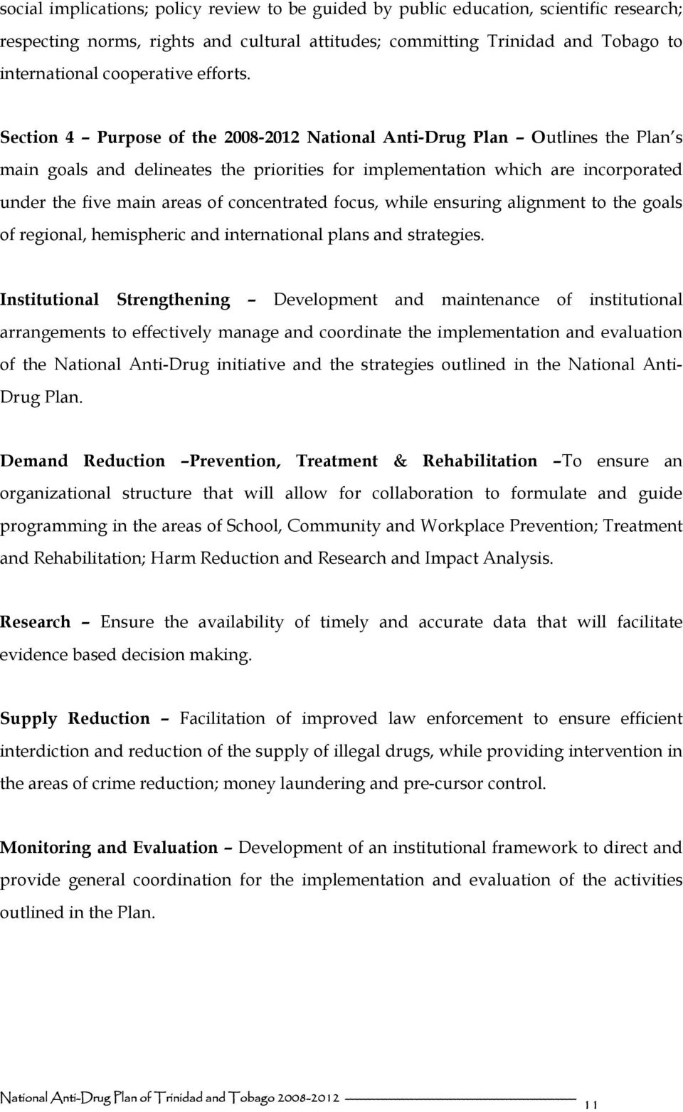 Section 4 Purpose of the 2008-2012 National Anti-Drug Plan Outlines the Plan s main goals and delineates the priorities for implementation which are incorporated under the five main areas of