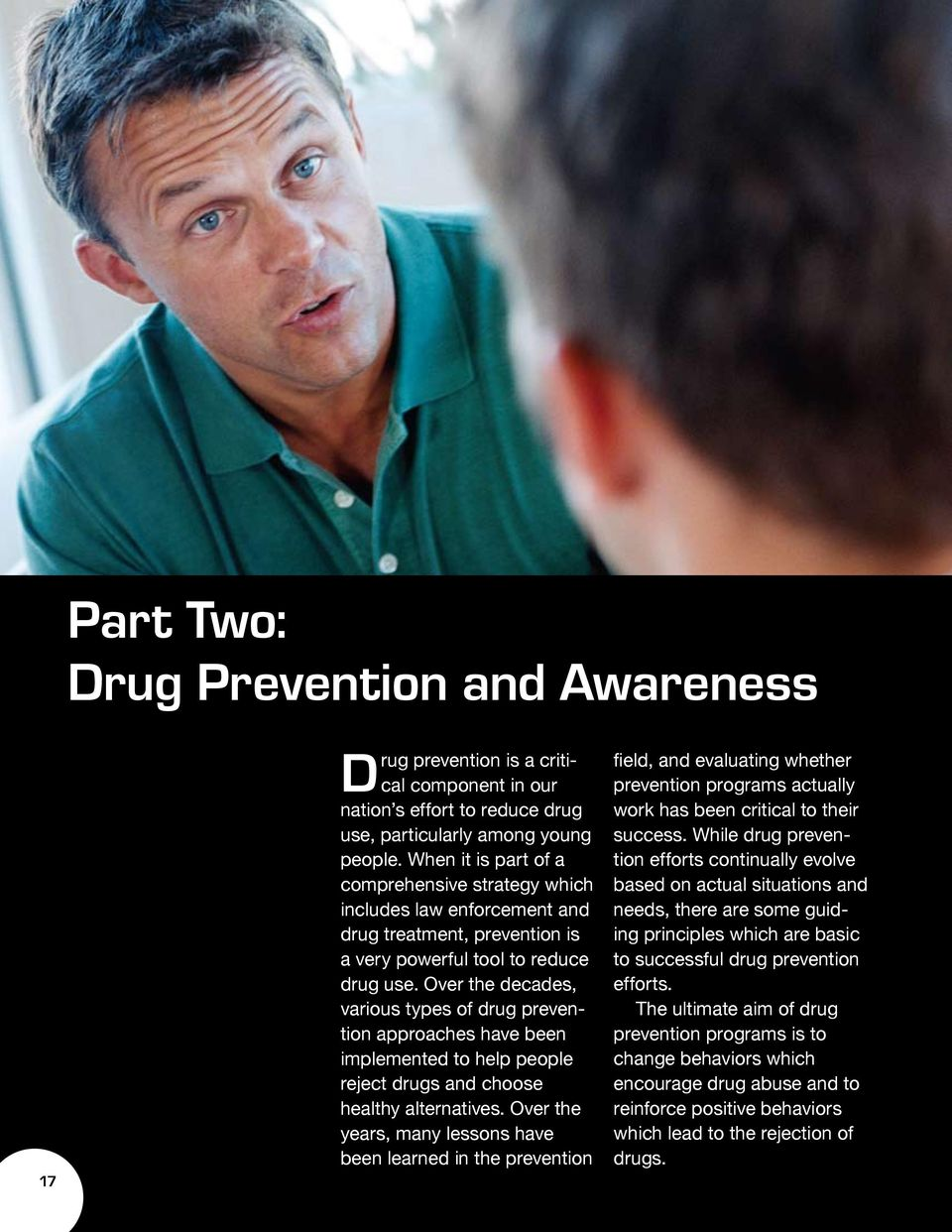 Over the decades, various types of drug prevention approaches have been implemented to help people reject drugs and choose healthy alternatives.