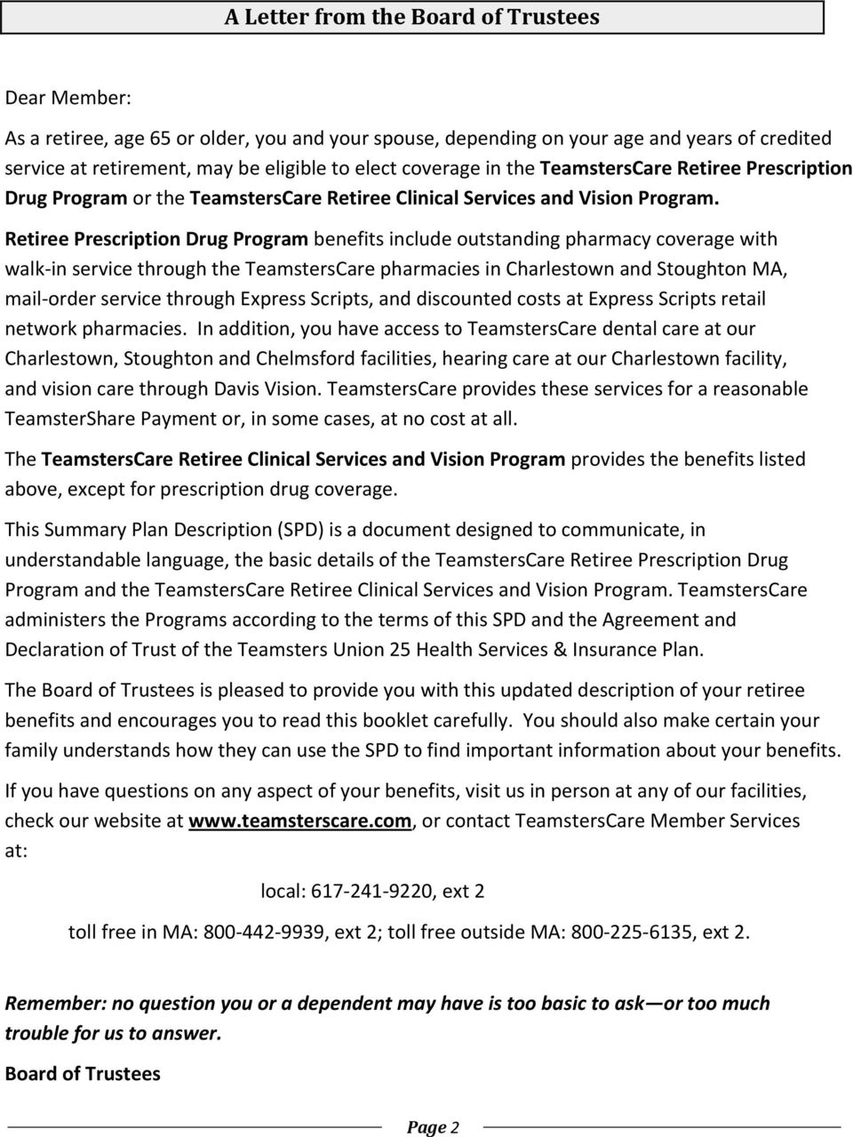 Retiree Prescription Drug Program benefits include outstanding pharmacy coverage with walk-in service through the TeamstersCare pharmacies in Charlestown and Stoughton MA, mail-order service through