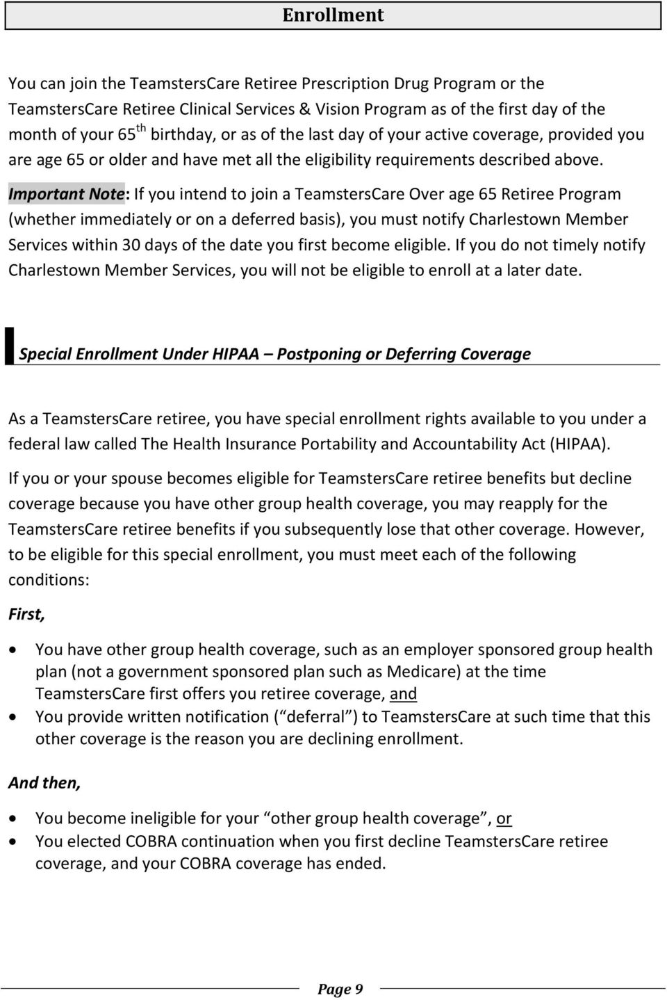Important Note: If you intend to join a TeamstersCare Over age 65 Retiree Program (whether immediately or on a deferred basis), you must notify Charlestown Member Services within 30 days of the date