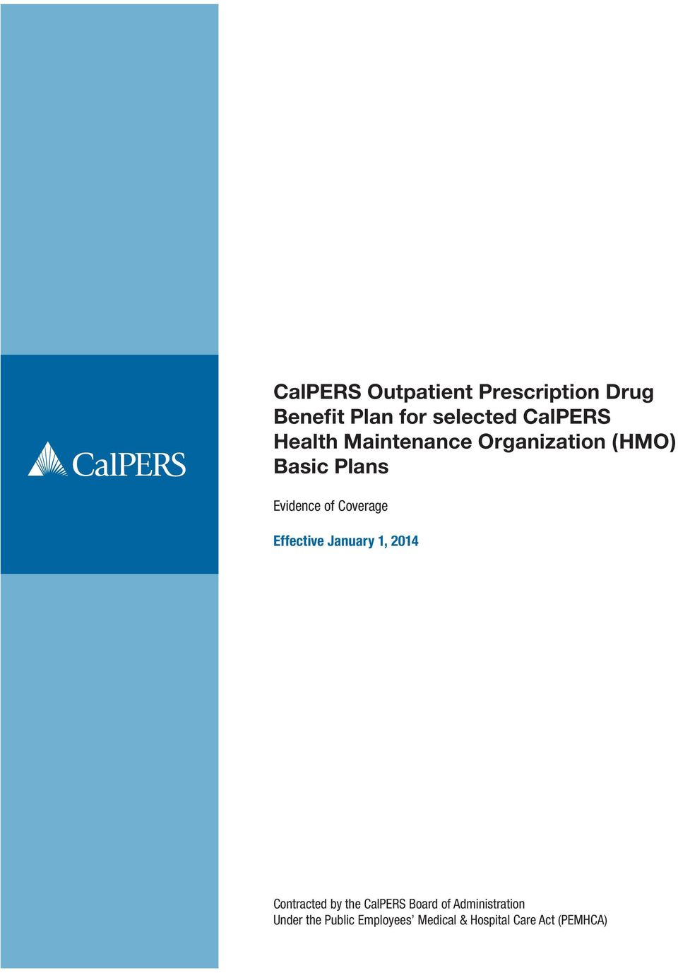 Effective January 1, 2014 Contracted by the CalPERS Board of