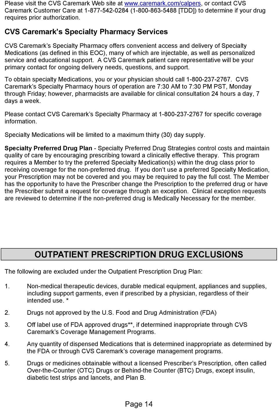 CVS Caremark s Specialty Pharmacy Services CVS Caremark s Specialty Pharmacy offers convenient access and delivery of Specialty Medications (as defined in this EOC), many of which are injectable, as