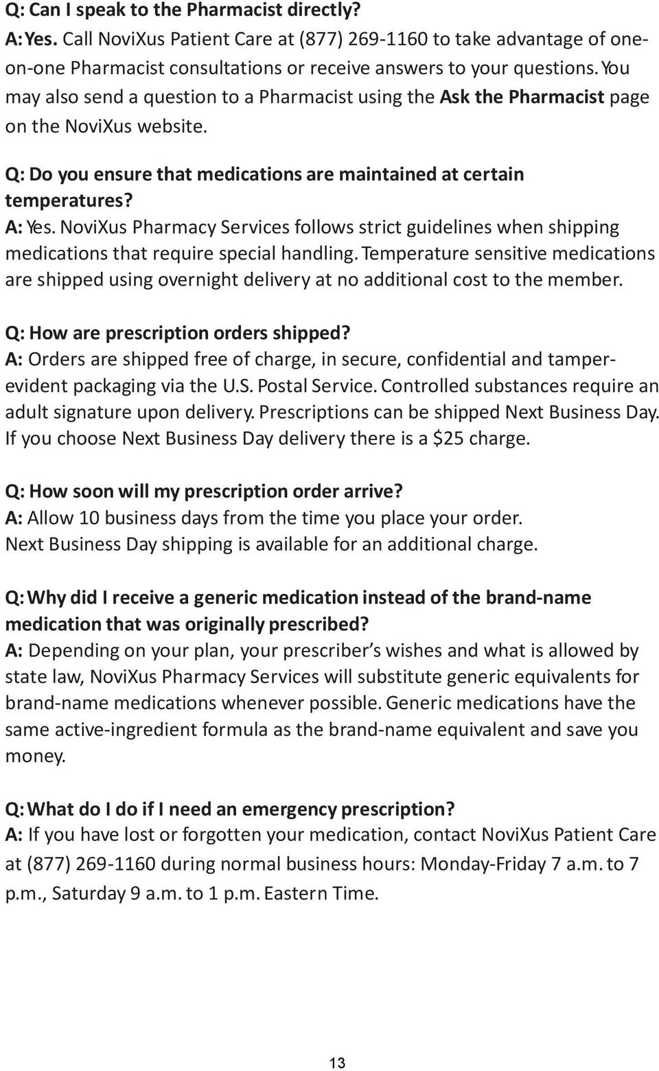 NoviXus Pharmacy Services follows strict guidelines when shipping medications that require special handling.