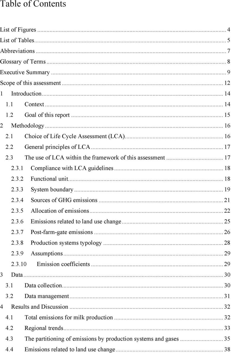 .. 18 2.3.2 Functional unit... 18 2.3.3 System boundary... 19 2.3.4 Sources of GHG emissions... 21 2.3.5 Allocation of emissions... 22 2.3.6 Emissions related to land use change... 25 2.3.7 Post-farm-gate emissions.