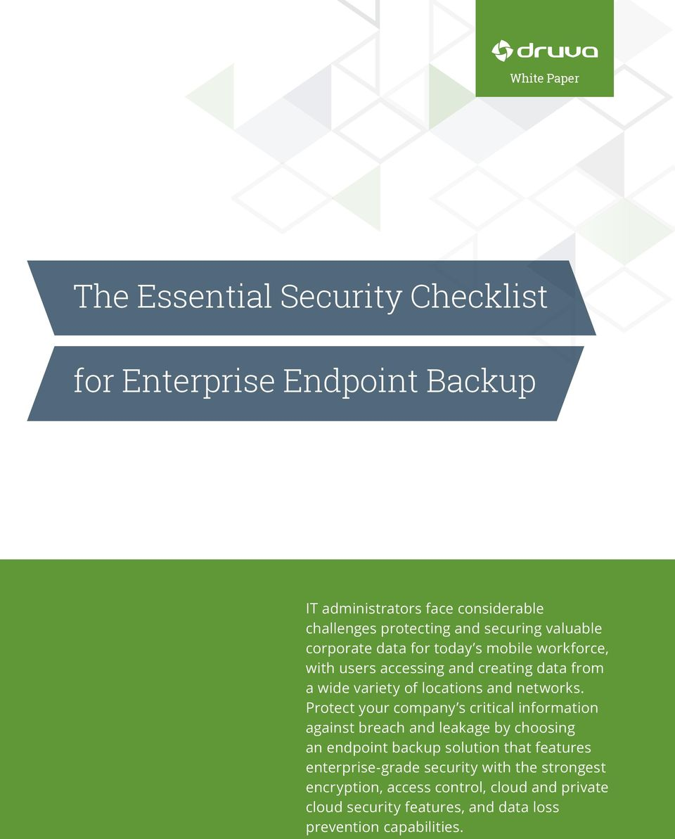 Protect your company s critical information against breach and leakage by choosing an endpoint backup solution that features