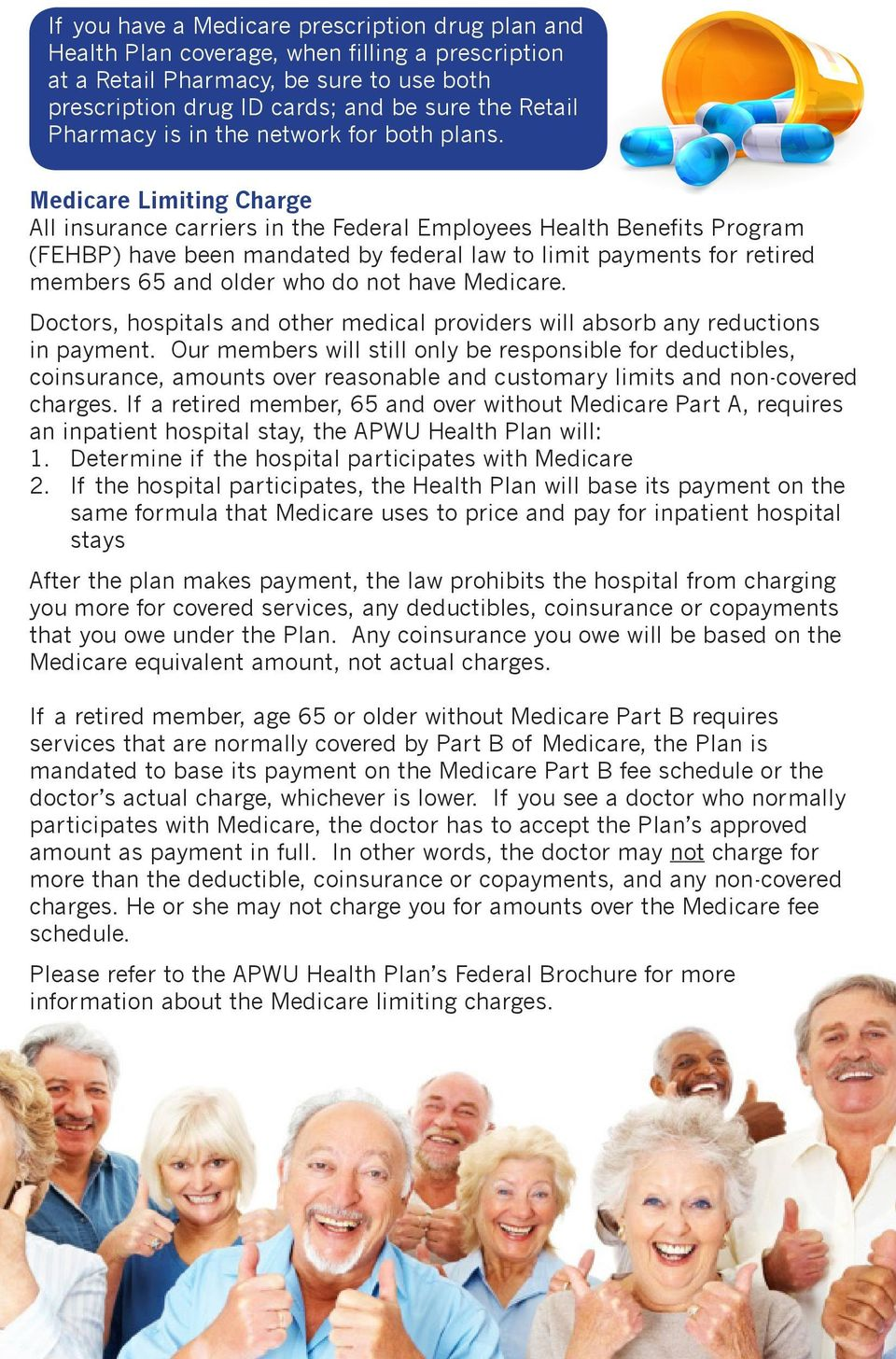 Medicare Limiting Charge All insurance carriers in the Federal Employees Health Benefits Program (FEHBP) have been mandated by federal law to limit payments for retired members 65 and older who do