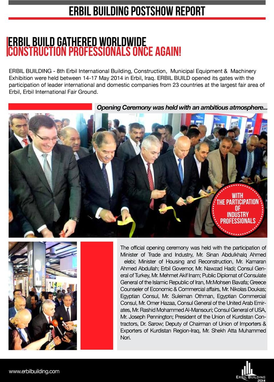 ERBIL BUILD opened its gates with the participation of leader international and domestic companies from 23 countries at the largest fair area of Erbil, Erbil International Fair Ground.