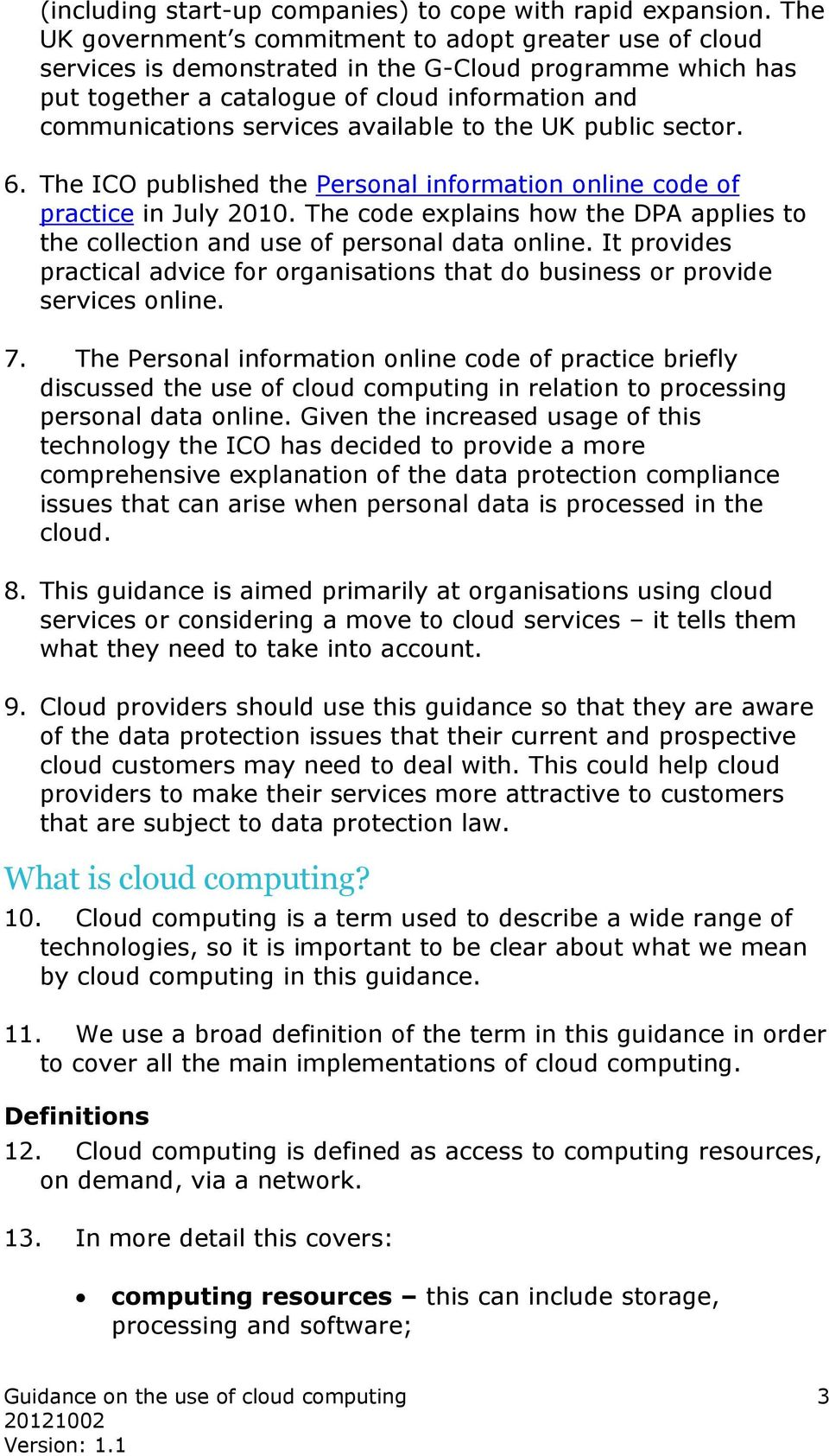 available to the UK public sector. 6. The ICO published the Personal information online code of practice in July 2010.