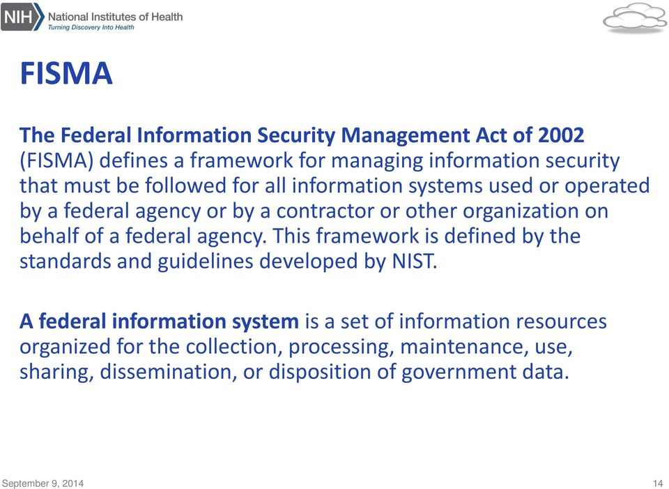 federal agency. This framework is defined by the standards and guidelines developed by NIST.
