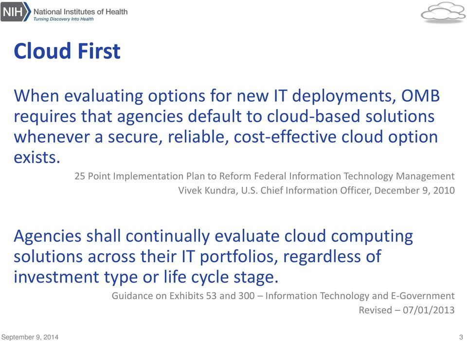 25 Point Implementation Plan to Reform Federal Information Technology Management Vivek Kundra, U.S.