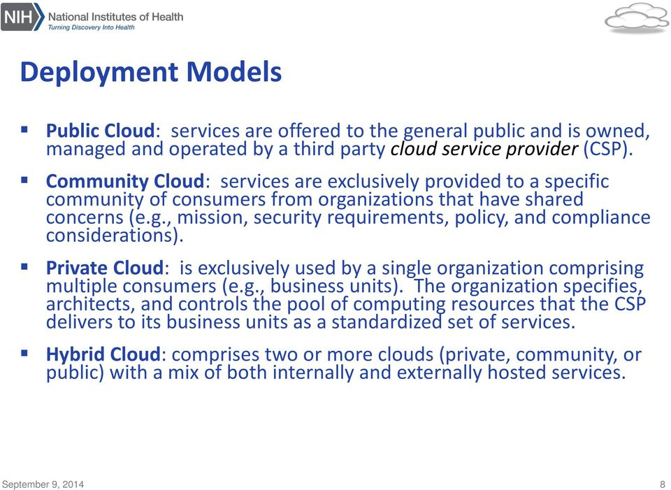 Private Cloud: is exclusively used by a single organization comprising multiple consumers (e.g., business units).