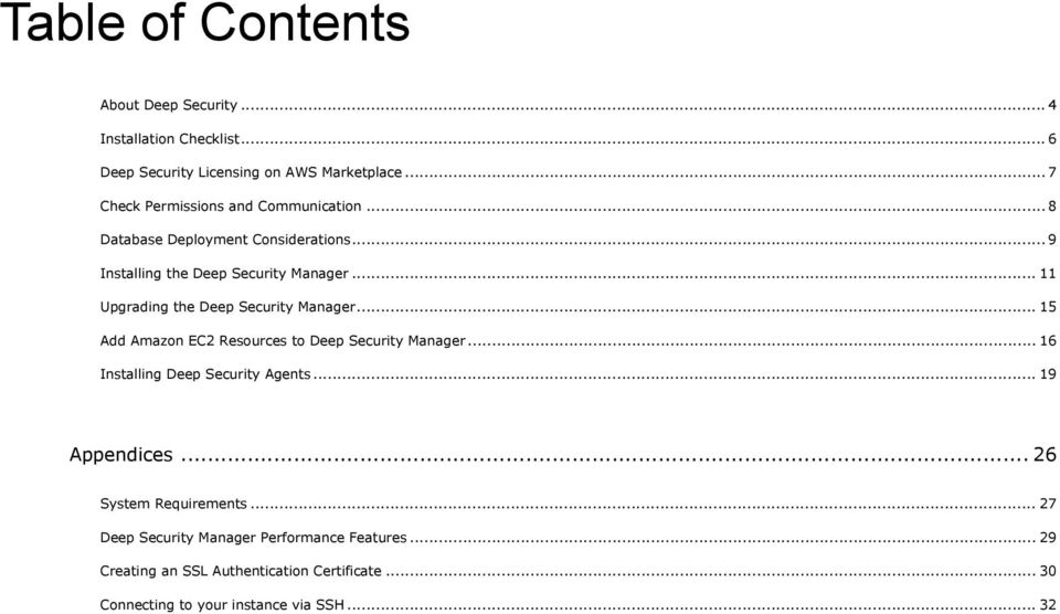 .. 11 Upgrading the Deep Security Manager... 15 Add Amazon EC2 Resources to Deep Security Manager... 16 Installing Deep Security Agents.