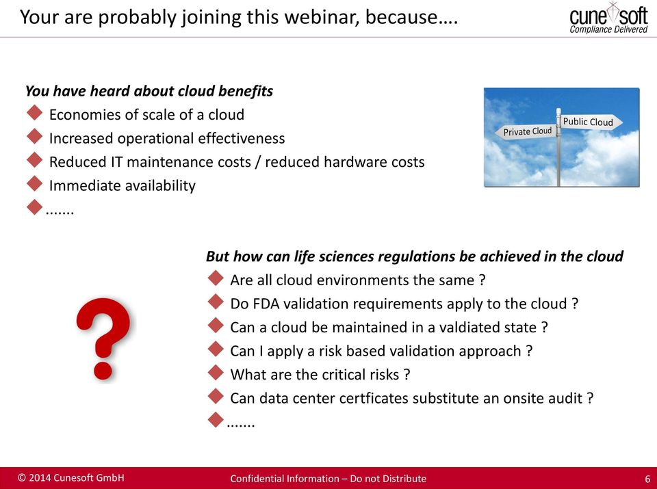 Immediate availability... But how can life sciences regulations be achieved in the cloud Are all cloud environments the same?