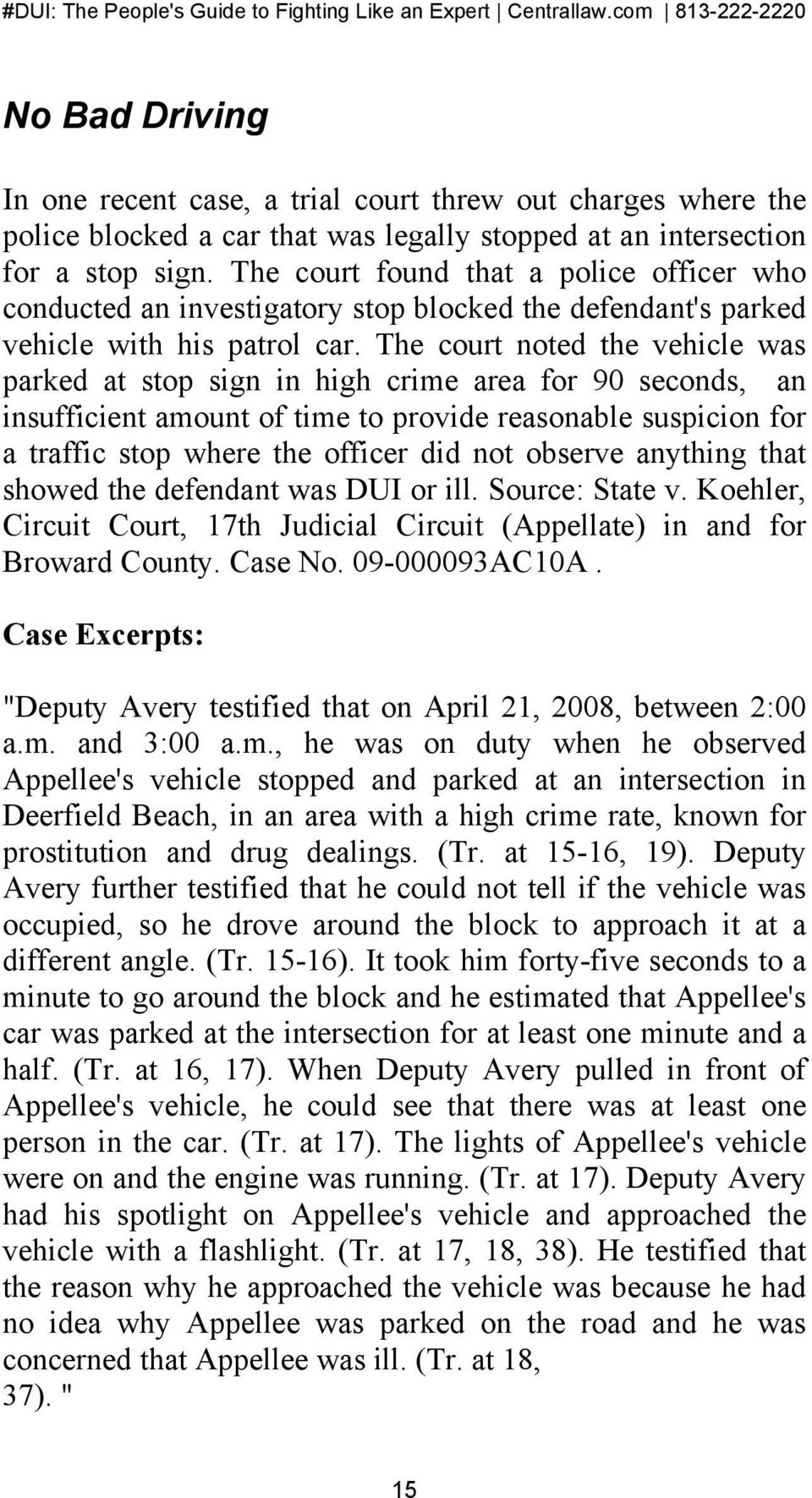 The court noted the vehicle was parked at stop sign in high crime area for 90 seconds, an insufficient amount of time to provide reasonable suspicion for a traffic stop where the officer did not