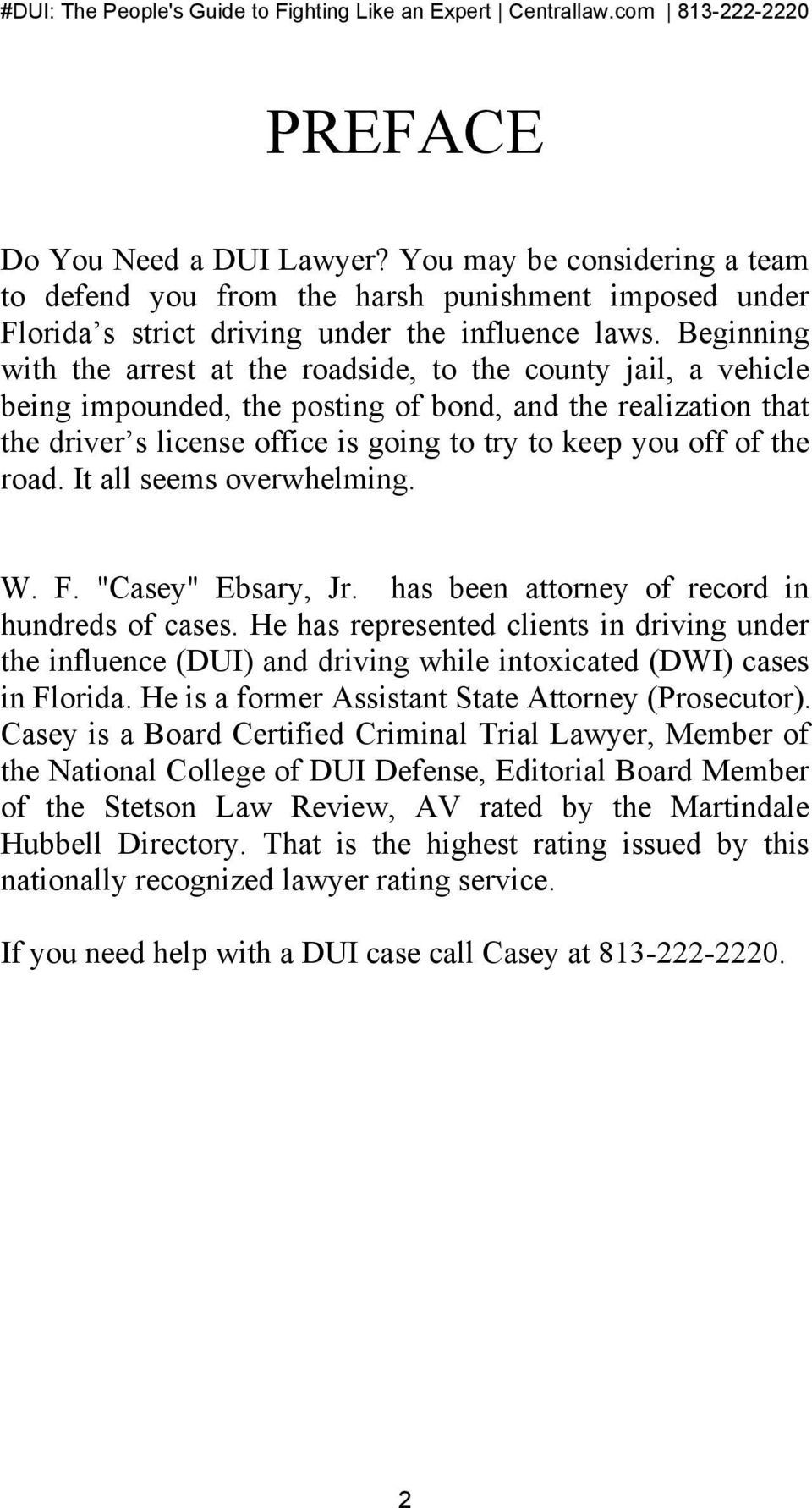 "the road. It all seems overwhelming. W. F. ""Casey"" Ebsary, Jr. has been attorney of record in hundreds of cases."