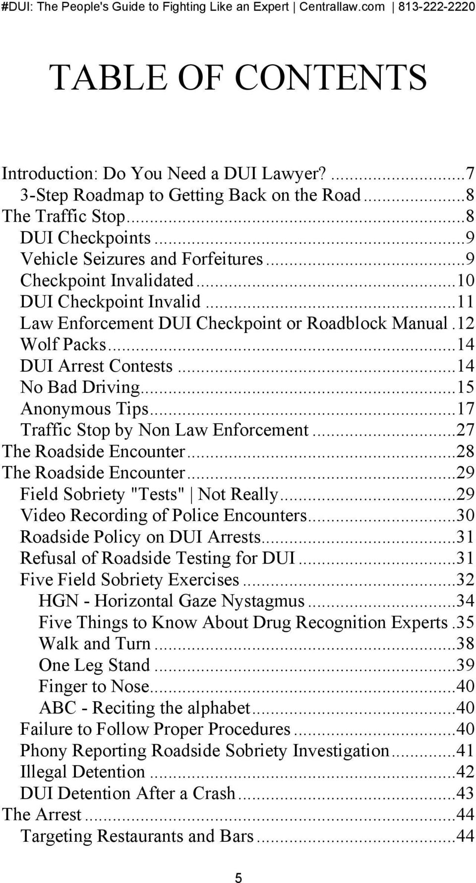 "..17 Traffic Stop by Non Law Enforcement...27 The Roadside Encounter...28 The Roadside Encounter...29 Field Sobriety ""Tests"" Not Really...29 Video Recording of Police Encounters."