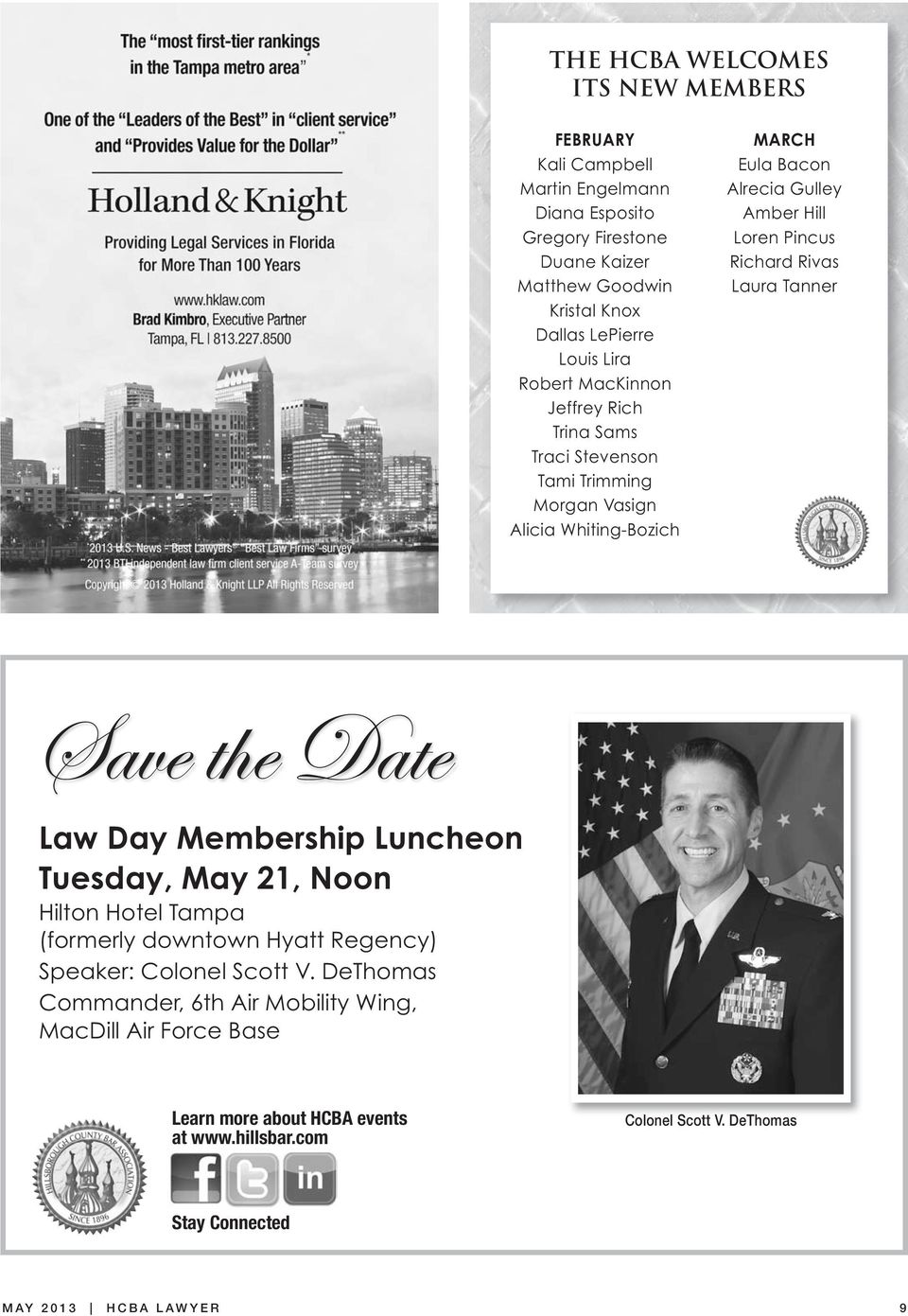 Richard Rivas Laura Tanner Save the Date Law Day Membership Luncheon Tuesday, May 21, Noon Hilton Hotel Tampa (formerly downtown Hyatt Regency) Speaker: Colonel Scott V.