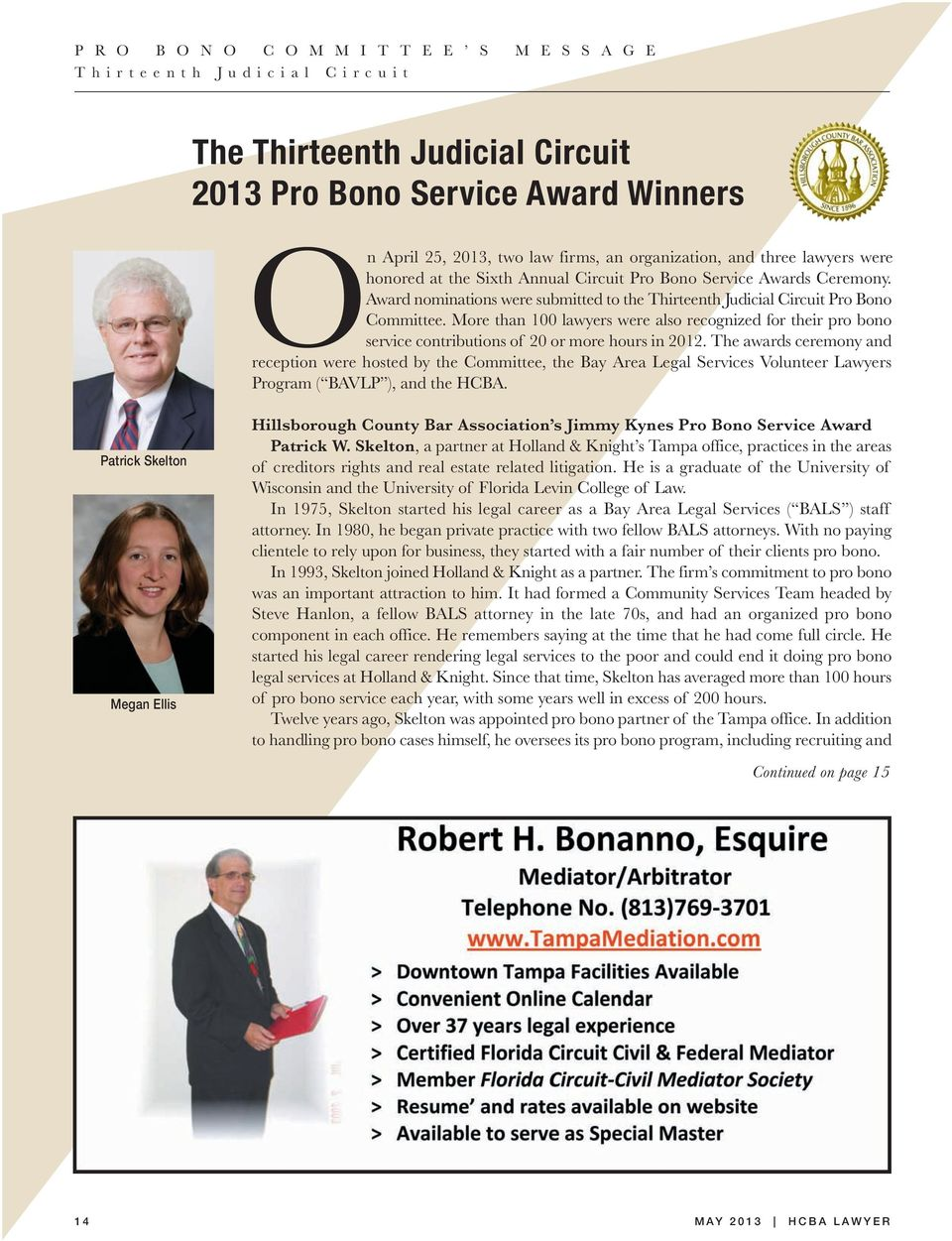 More than 100 lawyers were also recognized for their pro bono service contributions of 20 or more hours in 2012.