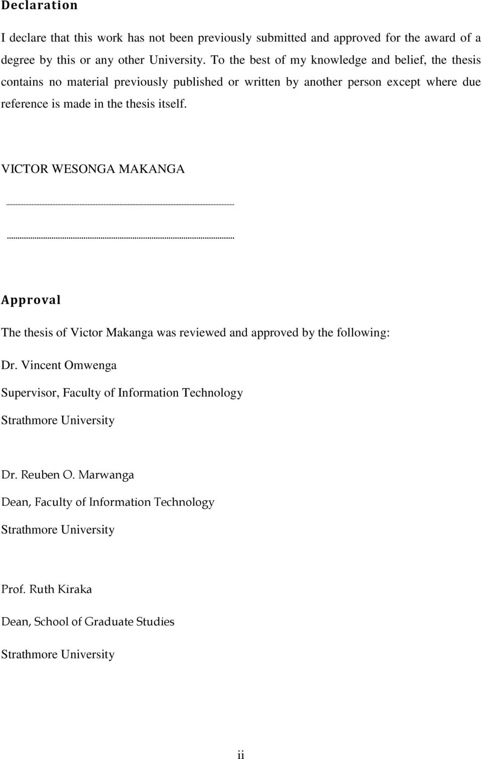thesis itself. VICTOR WESONGA MAKANGA Approval The thesis of Victor Makanga was reviewed and approved by the following: Dr.