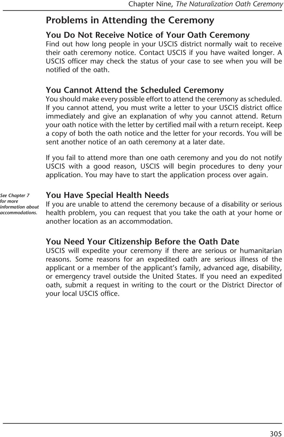 You Cannot Attend the Scheduled Ceremony You should make every possible effort to attend the ceremony as scheduled.