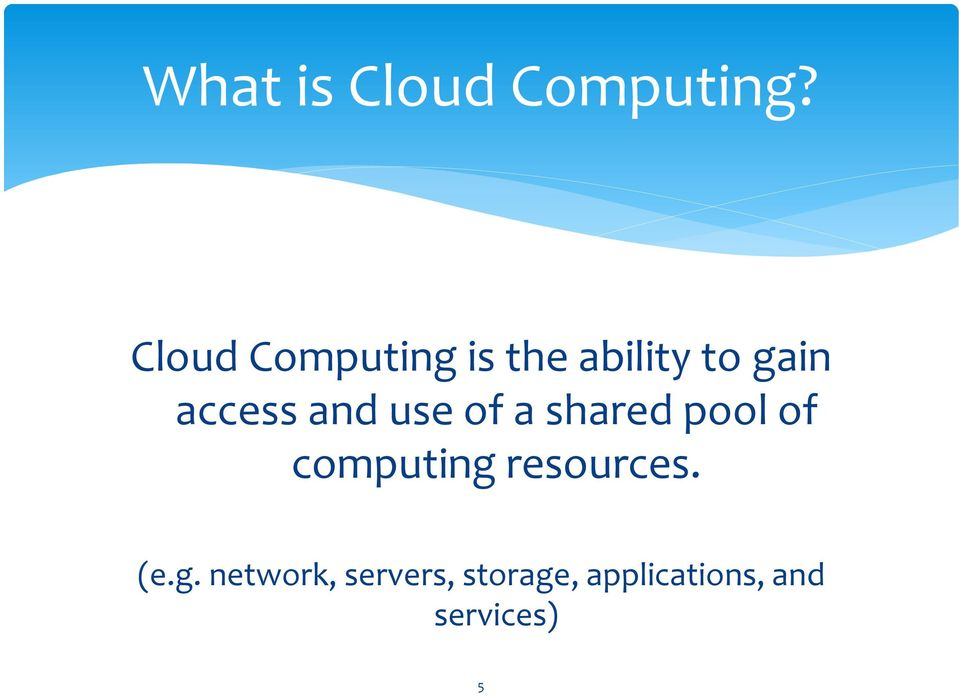 and use of a shared pool of computing