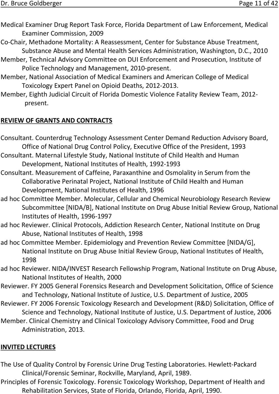 Member, National Association of Medical Examiners and American College of Medical Toxicology Expert Panel on Opioid Deaths, 2012 2013.