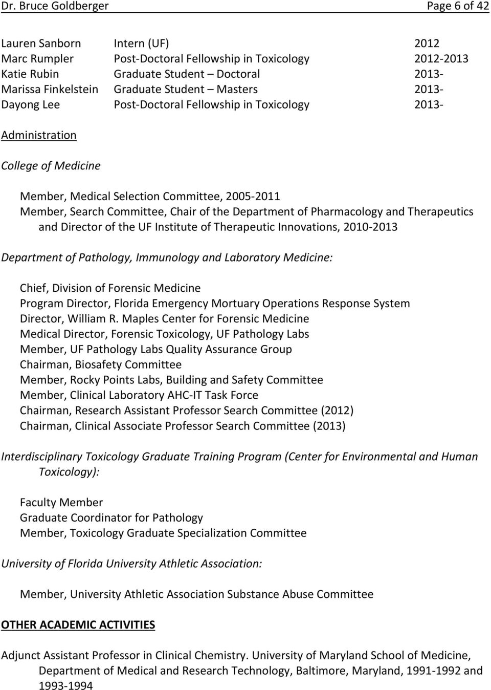 Department of Pharmacology and Therapeutics and Director of the UF Institute of Therapeutic Innovations, 2010 2013 Department of Pathology, Immunology and Laboratory Medicine: Chief, Division of