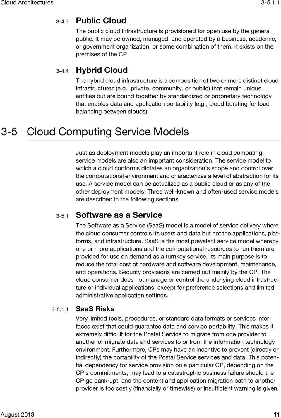 4 Hybrid Cloud The hybrid cloud infrastructure is a composition of two or more distinct cloud infrastructures (e.g.
