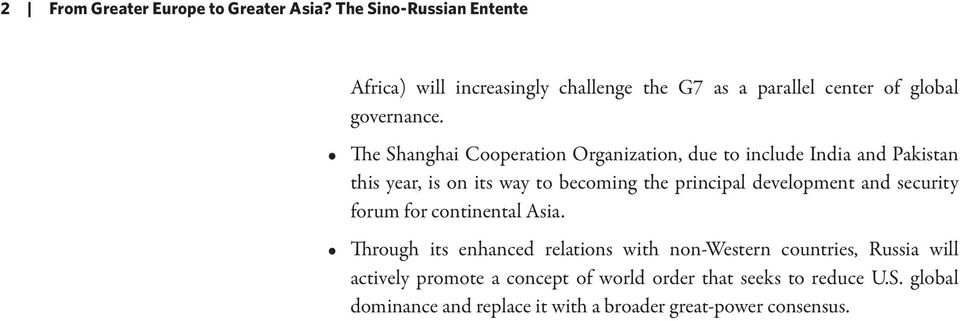 The Shanghai Cooperation Organization, due to include India and Pakistan this year, is on its way to becoming the principal