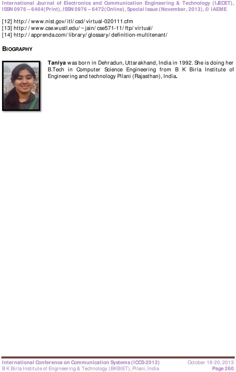 com/library/glossary/definition-multitenant/ BIOGRAPHY Taniya was born in Dehradun, Uttarakhand, India in 1992.