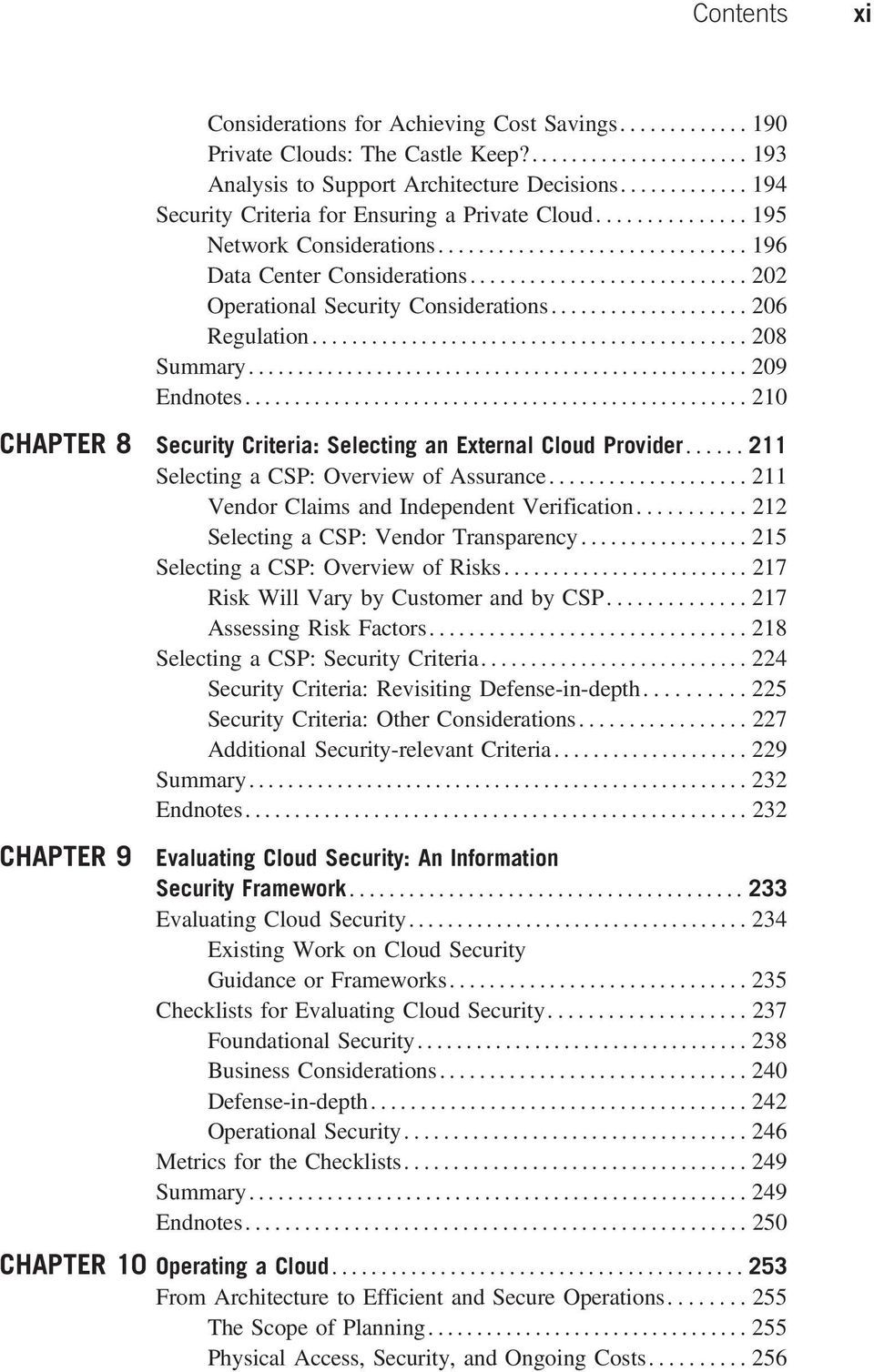 ..208 Summary...209 Endnotes................................................... 210 Security Criteria: Selecting an External Cloud Provider...211 Selecting a CSP: Overview of Assurance.