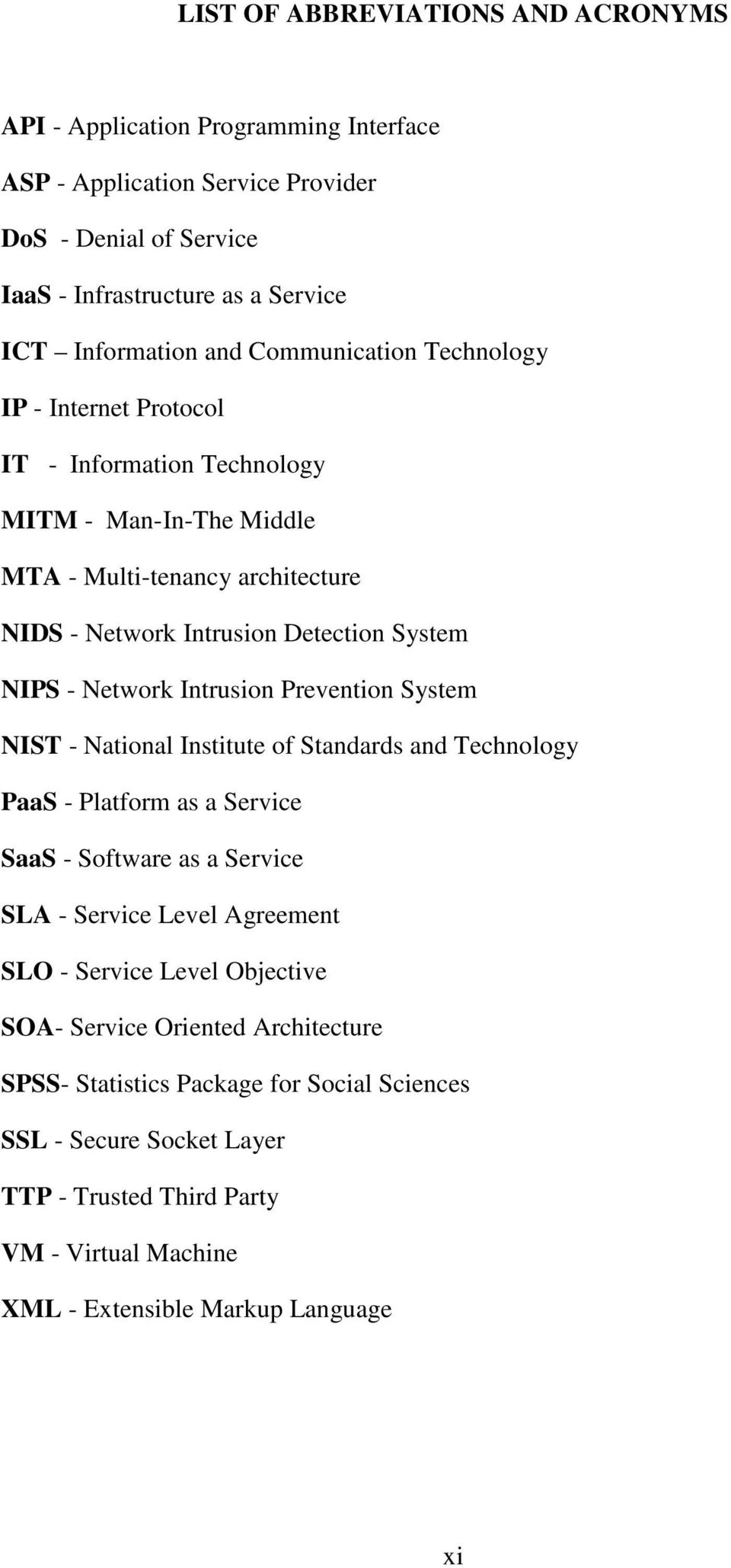 Intrusion Prevention System NIST - National Institute of Standards and Technology PaaS - Platform as a Service SaaS - Software as a Service SLA - Service Level Agreement SLO - Service Level