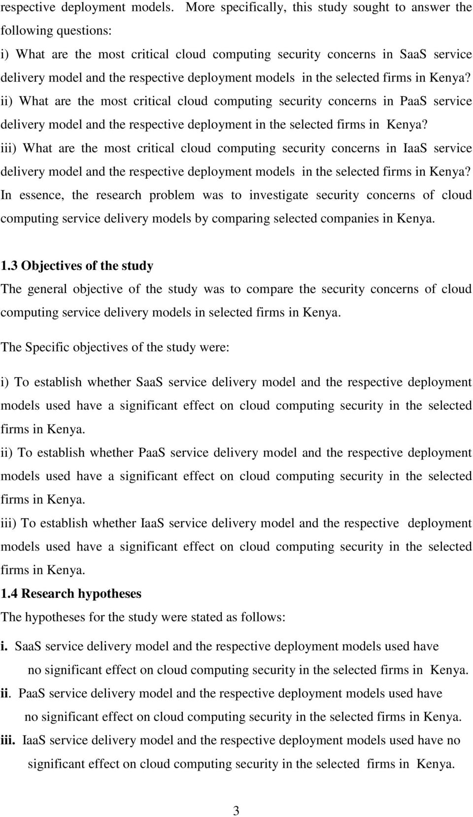 models in the selected firms in Kenya? ii) What are the most critical cloud computing security concerns in PaaS service delivery model and the respective deployment in the selected firms in Kenya?